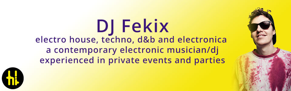techno house chart EDM  and disco DJ Fekix for birthday parties and club nights in Yorkshire