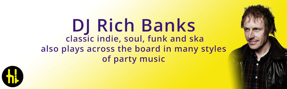 DJ Rich Banks plays northern soul, funk and indie in Newcastle, Tyne and Wear, Northumberland and Durham